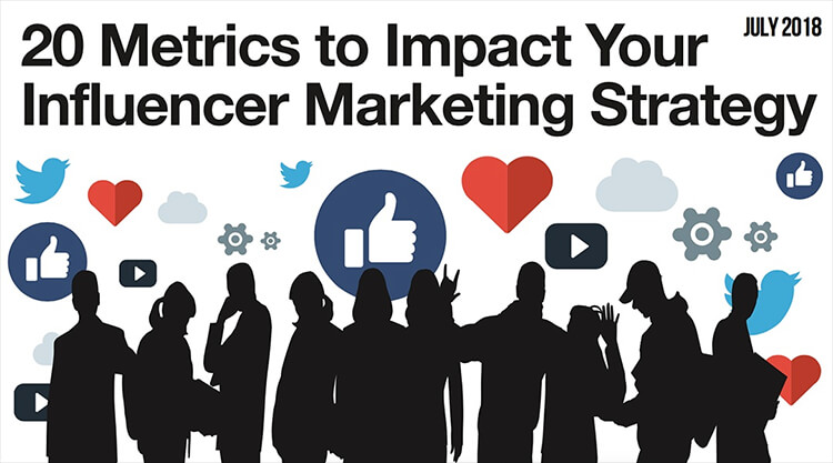 20 Metrics to Impact Your Influencer Marketing Strategy